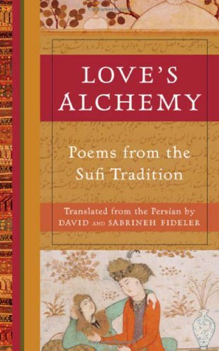 Love's Alchemy Poems from the Sufi Tradition  2010 edition cover