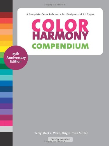 Color Harmony Compendium A Complete Color Reference for Designers of All Types, 25th Anniversary Edition 25th 2009 9781592535903 Front Cover