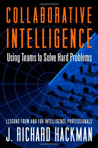 Collaborative Intelligence Using Teams to Solve Hard Problems  2011 edition cover