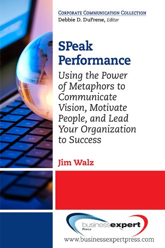 SPeak Performance Using the Power of Metaphors to Communicate Vision, Motivate People, and Lead Your Organization to Success N/A edition cover