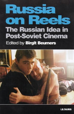 Russia on Reels The Russian Idea in Post-Soviet Cinema  1999 edition cover