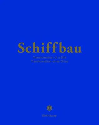 Schiffbau A Site Is Transformed  2003 9783764314903 Front Cover