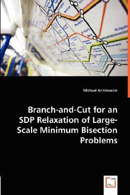 Branch-and-Cut for an SDP Relaxation of Large-Scale Minimum Bisection Problems  N/A 9783836486903 Front Cover