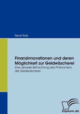 Finanzinnovationen und Deren M�glichkeit Zur Geldw�scherei   2007 9783836655903 Front Cover