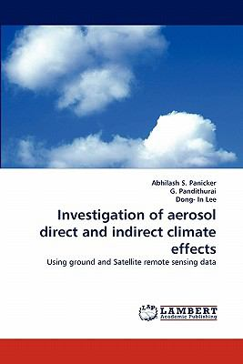 Investigation of Aerosol Direct and Indirect Climate Effects N/A 9783838396903 Front Cover