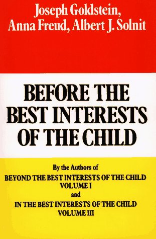 Before the Best Interests of the Child   1986 (Reprint) 9780029123904 Front Cover