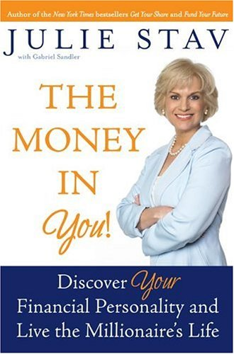 Money in You! Discover Your Financial Personality and Live the Millionaire's Life  2006 9780060854904 Front Cover
