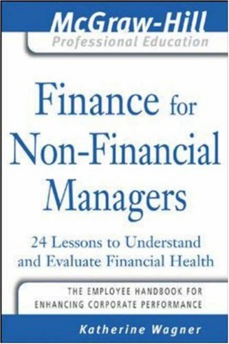 Finance for Nonfinancial Managers 24 Lessons to Understand and Evaluate Financial Health  2005 edition cover