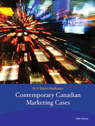 Contemporary Canadian Marketing Cases  5th 2014 9780132827904 Front Cover
