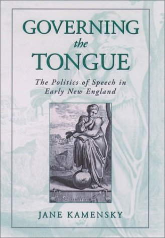 Governing the Tongue The Politics of Speech in Early New England  1999 9780195130904 Front Cover