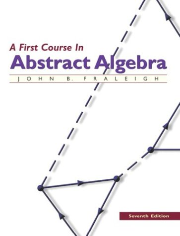 First Course in Abstract Algebra  7th 2003 (Revised) edition cover