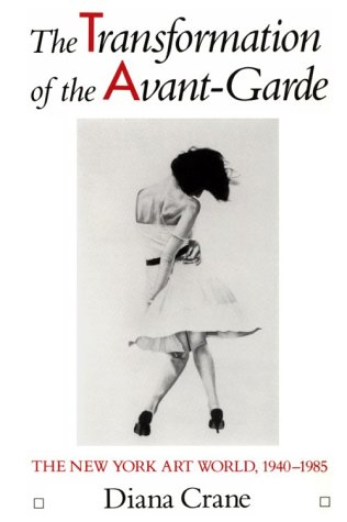Transformation of the Avant-Garde The New York Art World, 1940-1985 N/A edition cover