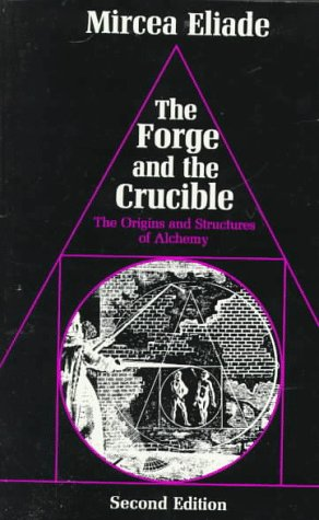 Forge and the Crucible The Origins and Structure of Alchemy 2nd edition cover