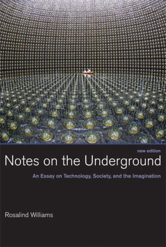 Notes on the Underground An Essay on Technology, Society, and the Imagination  2008 edition cover