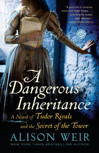 Dangerous Inheritance A Novel of Tudor Rivals and the Secret of the Tower N/A edition cover