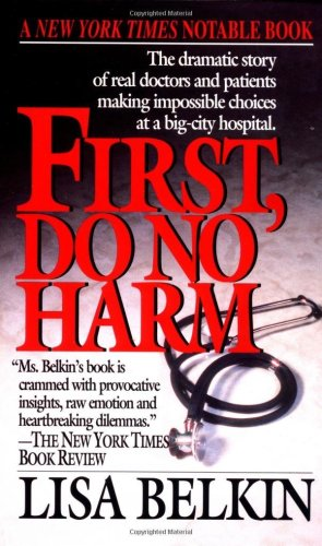 First, Do No Harm The Dramatic Story of Real Doctors and Patients Making Impossible Choices at a Big-City Hospital N/A edition cover
