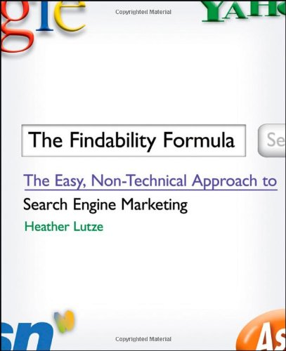 Findability Formula The Easy, Non-Technical Approach to Search Engine Marketing  2009 9780470420904 Front Cover