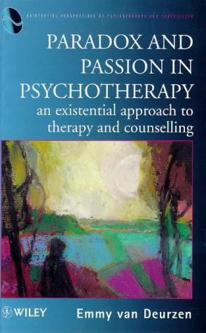 Paradox and Passion in Psychotherapy An Existential Approach to Therapy and Counselling  1998 9780471973904 Front Cover