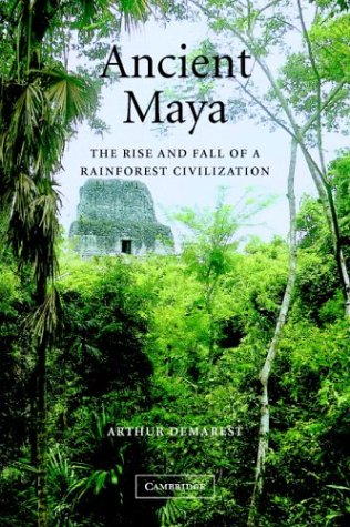 Ancient Maya The Rise and Fall of a Rainforest Civilization  2003 edition cover