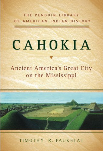 Cahokia Ancient America's Great City on the Mississippi  2009 edition cover