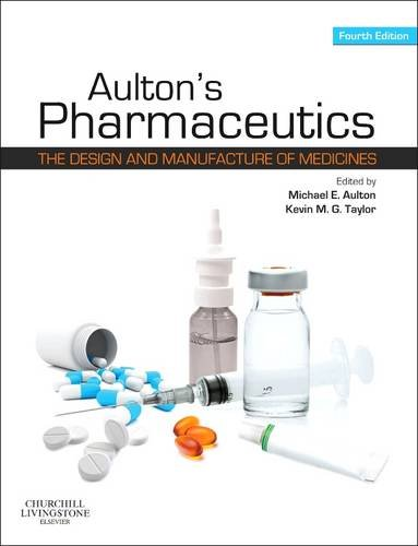Aulton's Pharmaceutics The Design and Manufacture of Medicines 4th 2013 edition cover