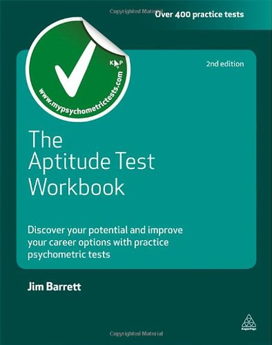 Aptitude Test Workbook Discover Your Potential and Improve Your Career Options with Practice Psychometric Tests 2nd 2011 (Revised) 9780749461904 Front Cover