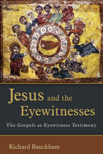 Jesus and the Eyewitnesses The Gospels As Eyewitness Testimony  2008 edition cover