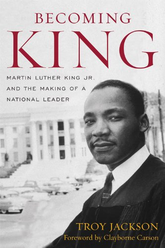 Becoming King Martin Luther King Jr. and the Making of a National Leader  2011 edition cover