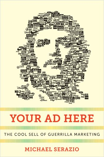 Your Ad Here The Cool Sell of Guerrilla Marketing N/A edition cover