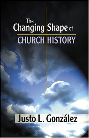 Changing Shape of Church History   2002 9780827204904 Front Cover