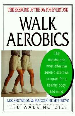 Walk Aerobics The Exercise of the 90s for Everyone N/A 9780879515904 Front Cover
