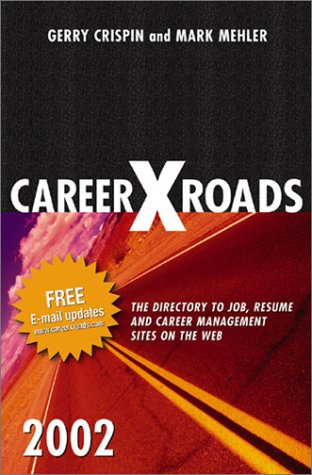 CareerXRoads 2002 1st 2002 9780965223904 Front Cover
