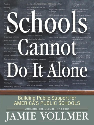 Schools Cannot Do It Alone : A businessman's transformation from critic to ally, and his step-by-step plan to increase public support for America's public Schools N/A edition cover
