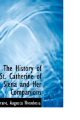 History of St Catherine of Siena and Her Companions  N/A 9781113201904 Front Cover