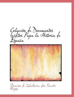 Colección de Documentos inéditos Papa la Historia de Españ N/A 9781115249904 Front Cover