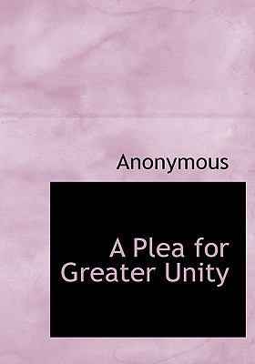 Plea for Greater Unity N/A 9781115351904 Front Cover