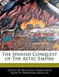 Spanish Conquest of the Aztec Empire  N/A 9781241151904 Front Cover