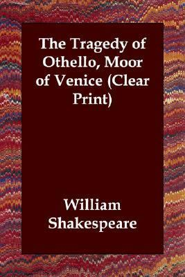 Tragedy of Othello Moor of Venice Clear N/A 9781406820904 Front Cover