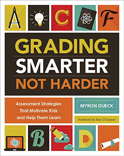 Grading Smarter, Not Harder Assessment Strategies That Motivate Kids and Help Them Learn  2014 edition cover