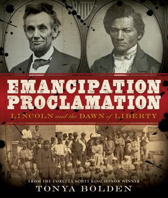 Emancipation Proclamation Lincoln and the Dawn of Liberty  2012 9781419703904 Front Cover