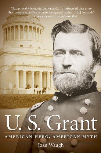 U. S. Grant American Hero, American Myth  2013 edition cover