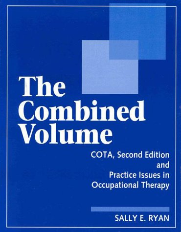 Combined Volume : COTA and Practice Issues in Occupational Therapy 2nd 1995 edition cover