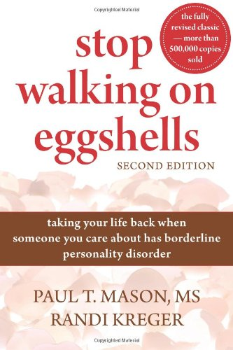 Stop Walking on Eggshells Taking Your Life Back When Someone You Care about Has Borderline Personality Disorder 2nd 2010 (Revised) 9781572246904 Front Cover