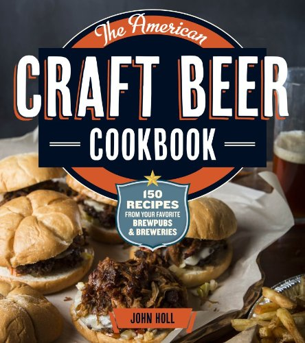 American Craft Beer Cookbook 155 Recipes from Your Favorite Brewpubs and Breweries  2013 edition cover