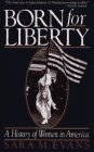 Born for Liberty A History of Women in America Reprint 9780029030905 Front Cover