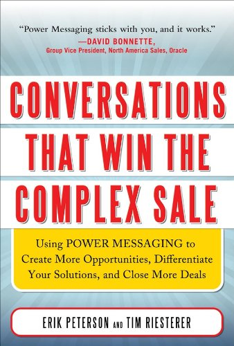 Conversations That Win the Complex Sale Using Power Messaging to Create More Opportunities, Differentiate Your Solutions, and Close More Deals  2011 edition cover