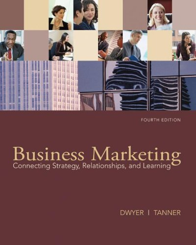 Business Marketing Connecting Strategy, Relationships, and Learning 4th 2009 9780073529905 Front Cover