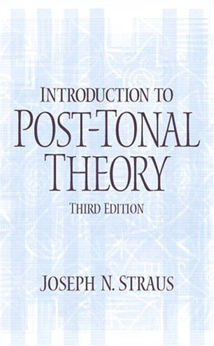 Introduction to Post-Tonal Theory  3rd 2005 edition cover
