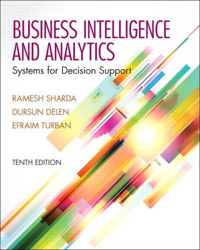 Businesss Intelligence and Analytics: Systems for Decision Support 10th 2013 edition cover