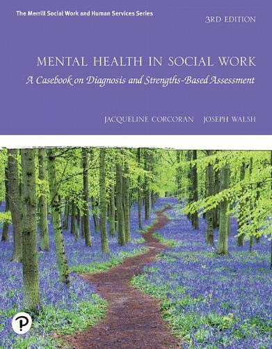 Mental Health in Social Work: A Casebook on Diagnosis and Strengths Based Assessment  2019 9780135171905 Front Cover